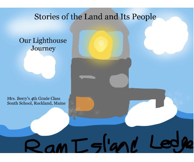 View Stories of the Land and Its People by Mrs. Berry's 4th Grade Class