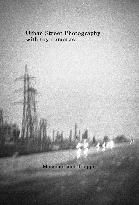 View urban street photography  with toy cameras by Massimiliano Treppo
