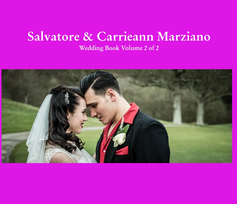 Ver Salvatore and Carrieann Marziano. Wedding Book Volume 2 of 2 por Tony Bruce