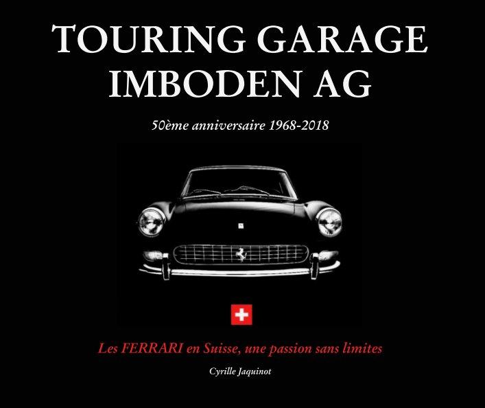 Ver Touring Garage IMBODEN - 50ème anniversaire por Cyrille Jaquinot