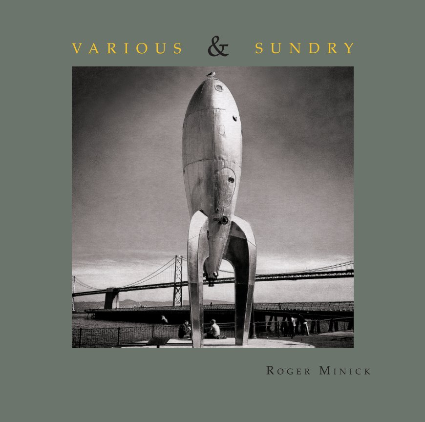 View Various and Sundry by Roger Minick