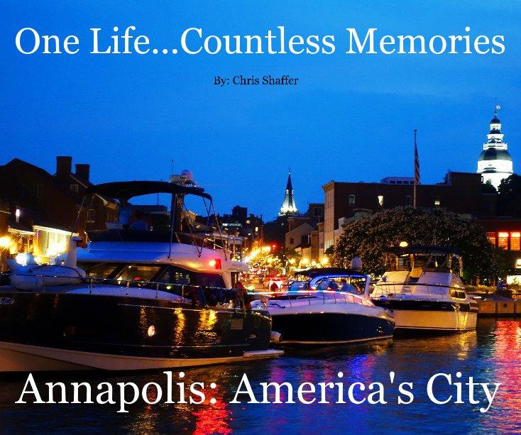 One Life Countless Memories Annapolis: America's City nach Annapolis: America's City anzeigen