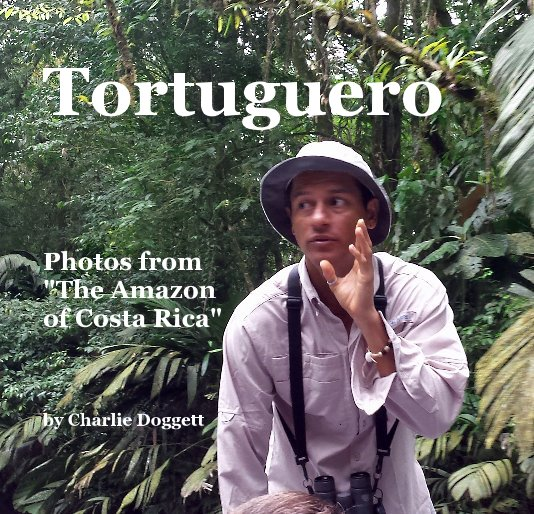 View Tortuguero by Charlie Doggett