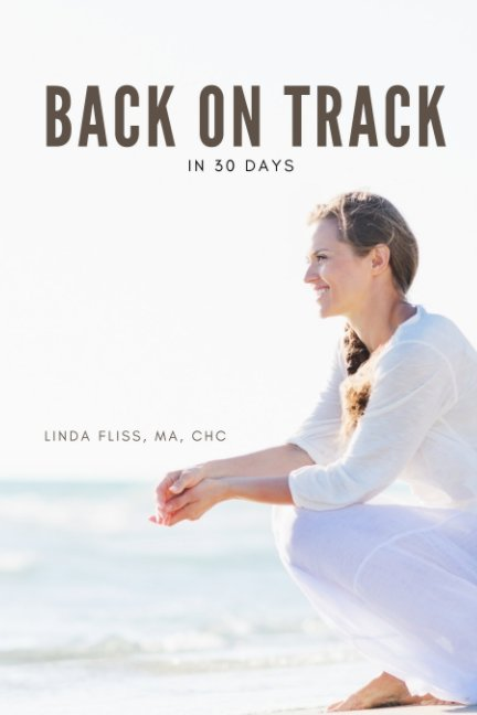 View Back on Track in 30-Days by Linda Fliss
