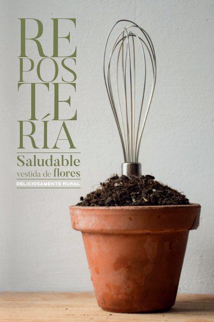View Reposteria Saludable vestida de flores. Tapa Blanda by Ingrid LH