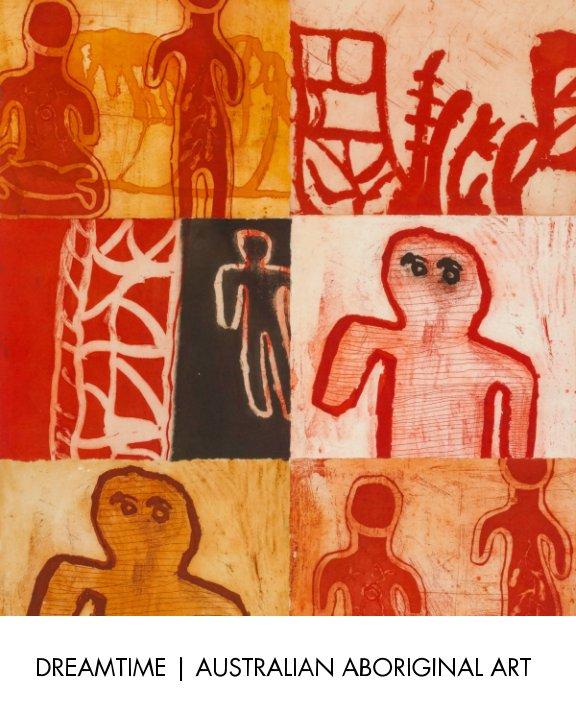 View Dreamtime:  Australian Aboriginal Art by Aboriginal Art UK