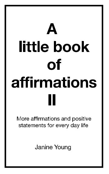 View A little book of affirmations II by A lifelong journey