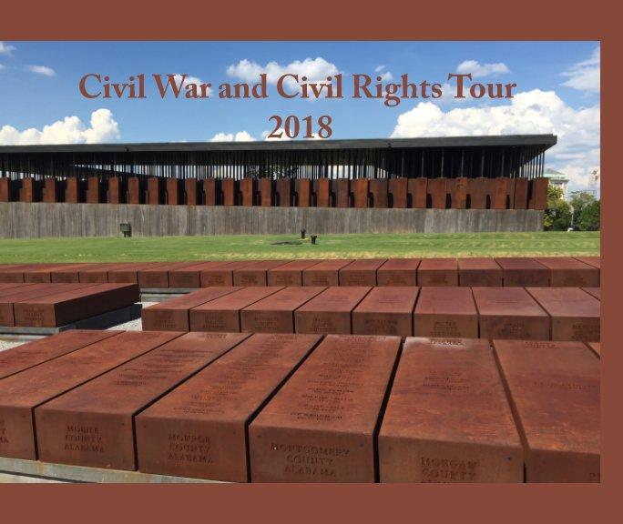 View Civil War, Civil Rights Tour 2018 by Joseph Motte, Barbara Motter