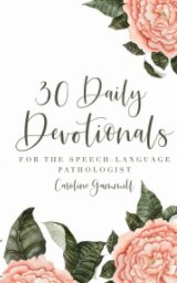 30 Daily Devotionals for the Speech-Language Pathologist book cover