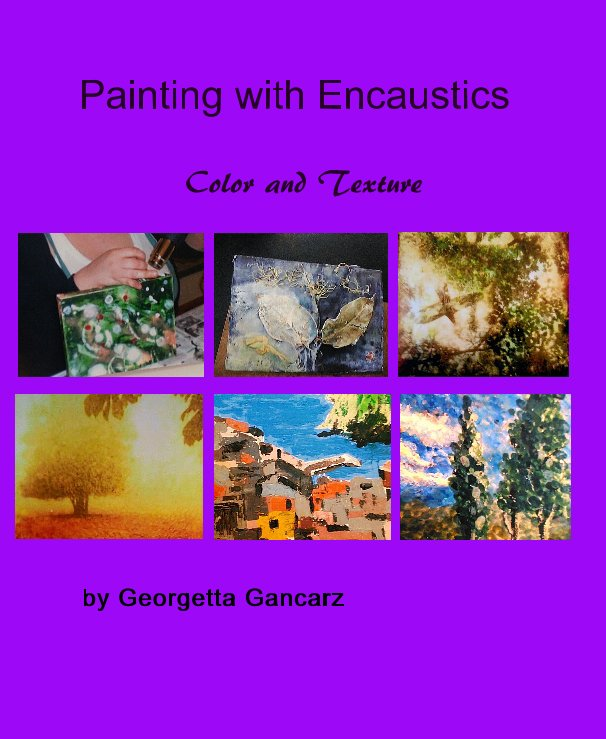 View Painting with Encaustics by Georgetta Gancarz