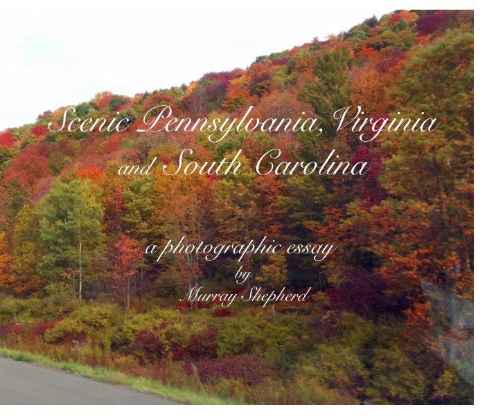 View Scenic Pennsylvania, Virginia and South Carolina by Murray Shepherd