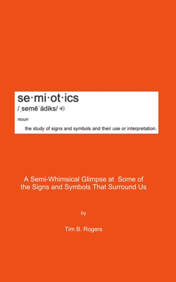 Ver Semiotics por Tim B. Rogers