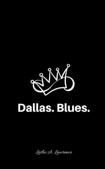 Ver Dallas. Blues. por Leslie A. Lawrence