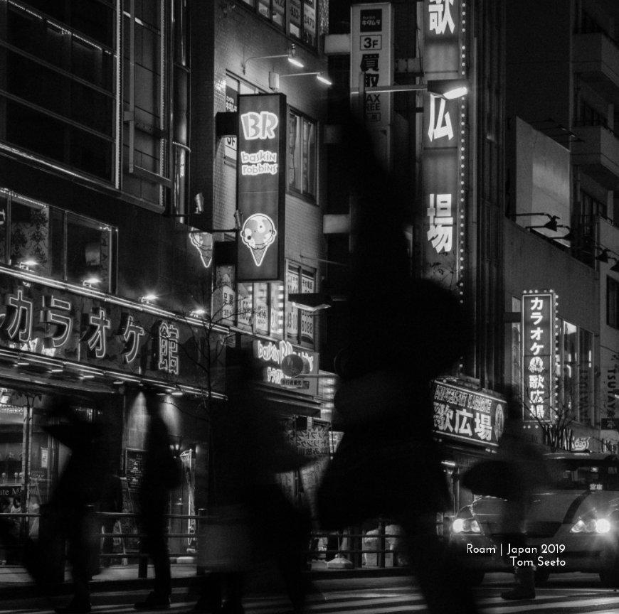 View Roam - Japan by Thomas Seeto