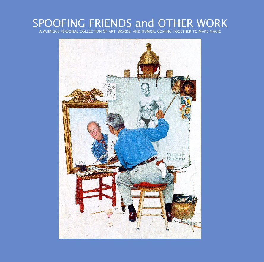 View Spoofing Friends and Other Work by Alfred Briggs