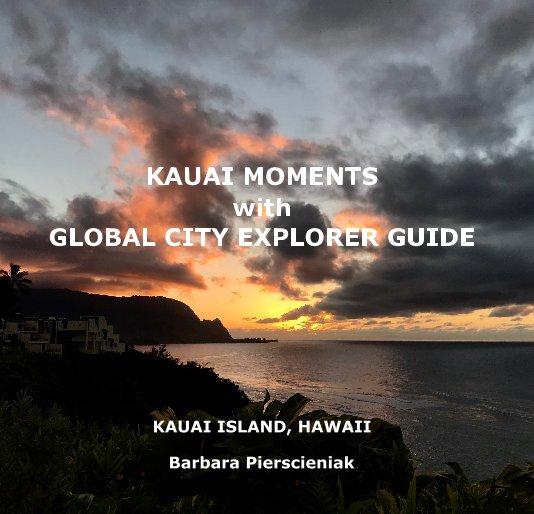 Bekijk KAUAI MOMENTS with GLOBAL CITY EXPLORER GUIDE op Barbara Pierscieniak
