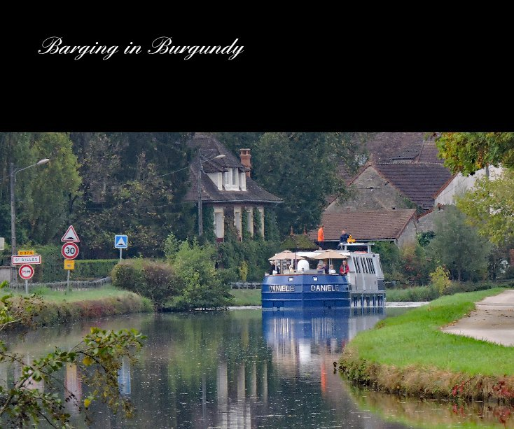 View Barging in Burgundy by Barbara and Paul Wallace