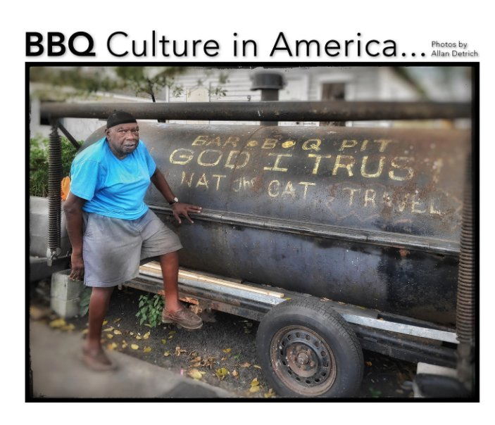 View BBQ Culture in America by Allan Detrich