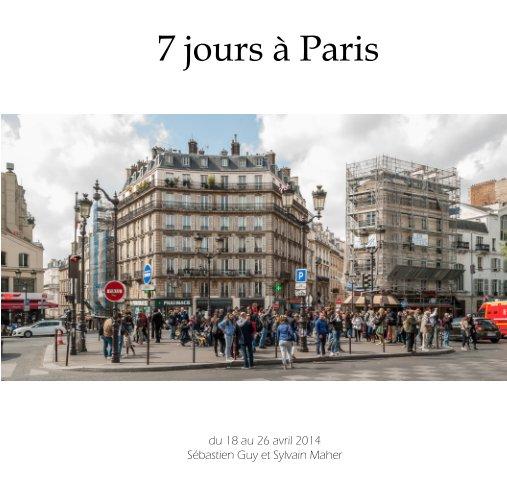 View 7 jours à Paris by Sylvain Maher