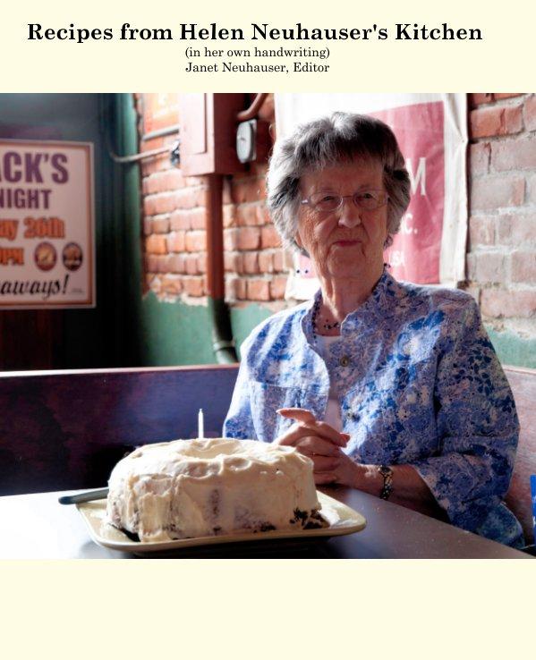 View Recipes from Helen Neuhauser's Kitchen by Janet Neuhauser Editor