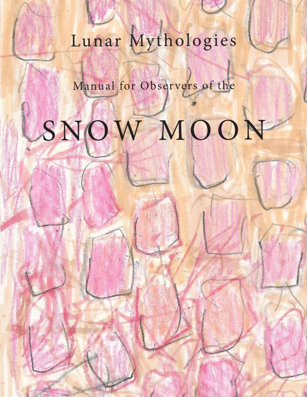 View Lunar Mythologies: Manual for Observers of the Snow Moon by Female Background