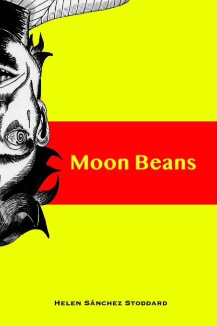 View Moon Beans by Helen Sánchez Stoddard