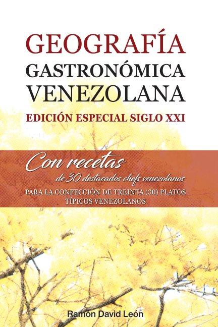 View Geografía Gastronómica Venezolana by Daniel León  - Julio León
