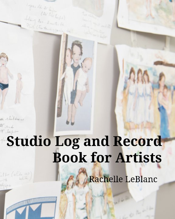 View Studio Log and Record Book for Artists by Rachelle LeBlanc