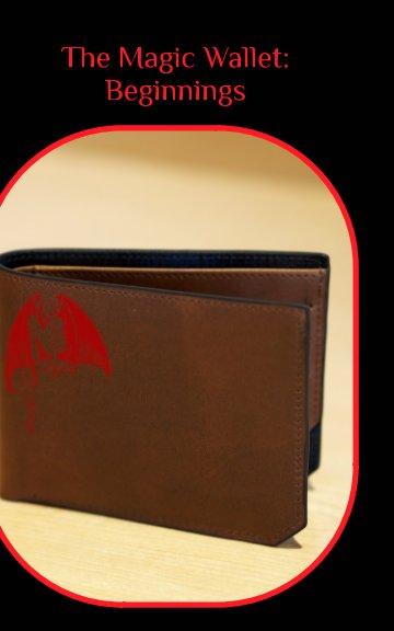 View The Magic Wallet: Beginnings by Matthew Roberts