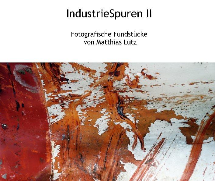 IndustrieSpuren II nach Fotos von Matthias Lutz anzeigen