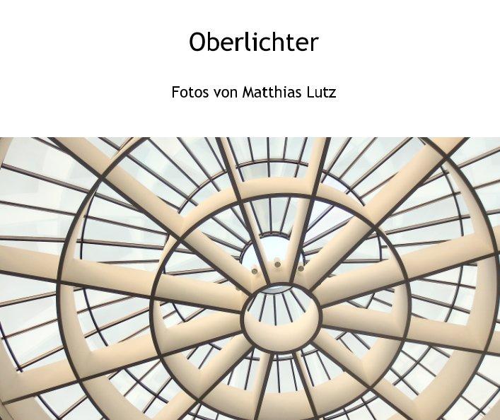 Oberlichter nach Matthias Lutz anzeigen