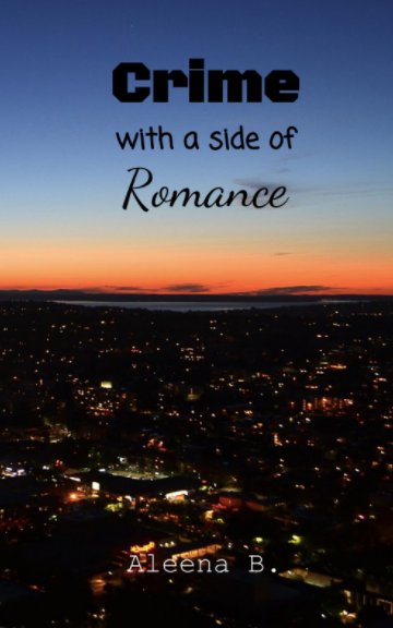 View Crime With a Side of Romance by Aleena B.