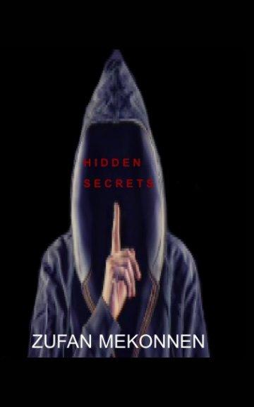 View Hidden Secrets by Zufan M.