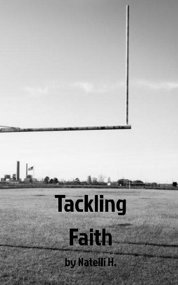 Visualizza Tackling Faith di Natelli H.