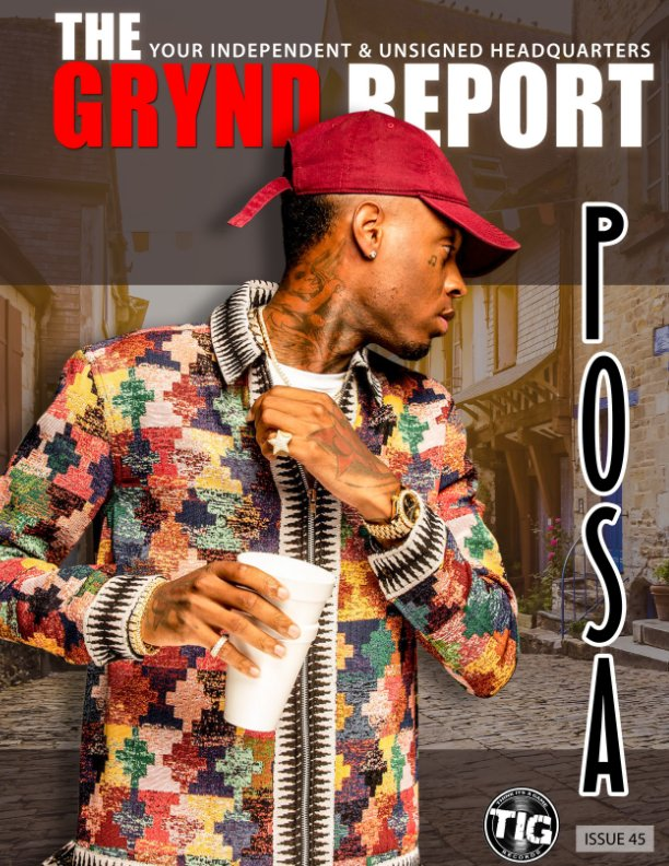 View The Grynd Report Issue 45 (Posa Edition) by TGR MEDIA