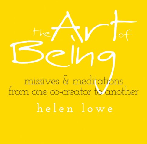 Visualizza The Art of Being di Helen Lowe