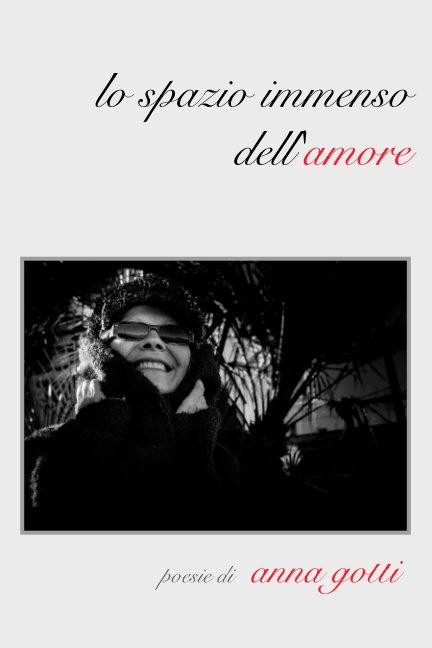 Visualizza lo spazio immenso dell'amore di Anna Gotti
