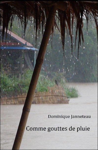 View Comme gouttes de pluie by Dominique Janneteau