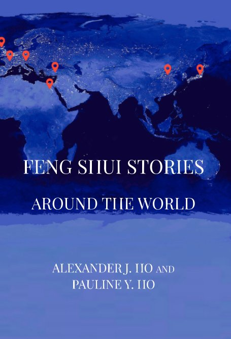 View Feng Shui Stories Around the World by Alexander J. Ho, Pauline Y. Ho