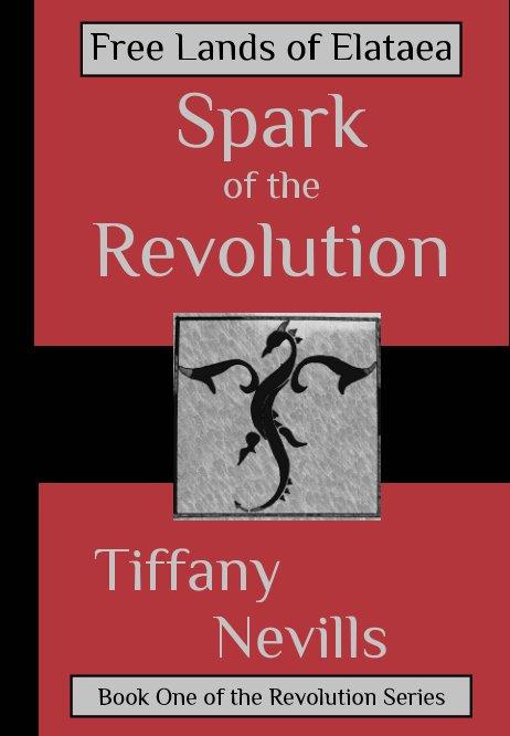 Ver Spark of the Revolution por Tiffany Nevills