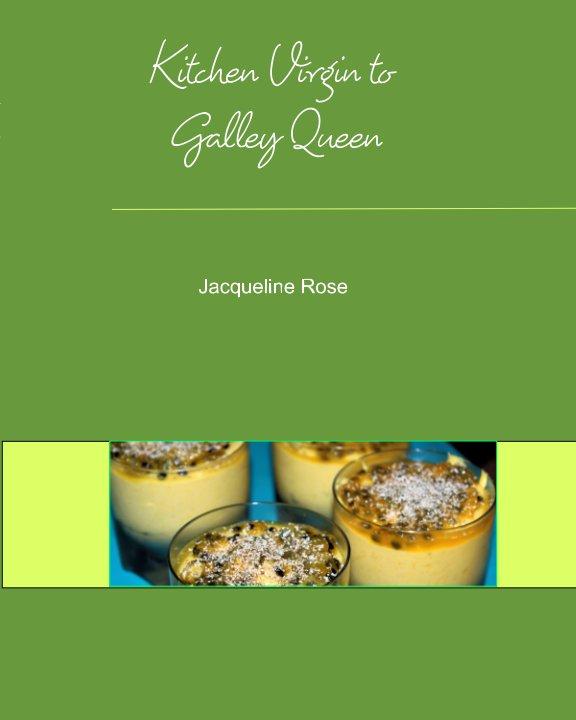 Visualizza Kitchen Virgin to Galley Queen di Jacqueline Rose