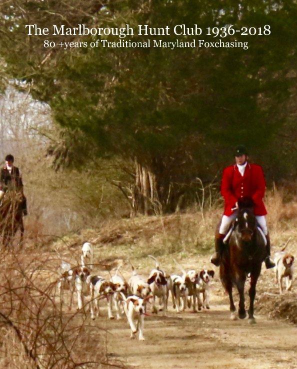 Visualizza The Marlborough Hunt Club History di Barbara Smith