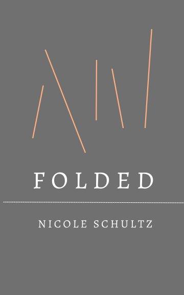 Folded nach Nicole Schultz anzeigen