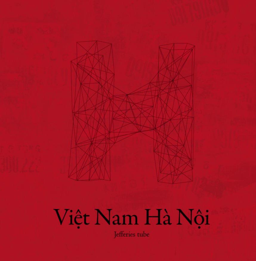 View Viet Nam Hanoi by Jefferies tube
