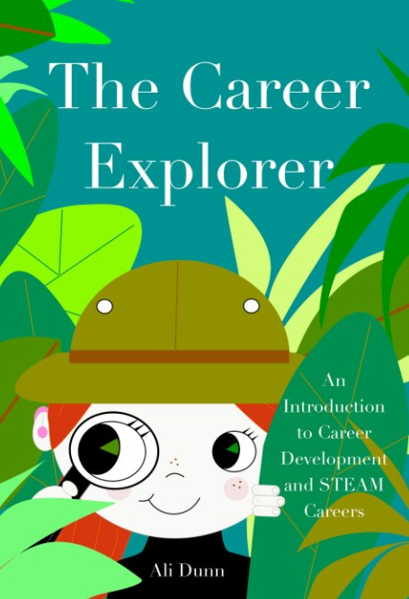 View The Career Explorer by Ali Dunn