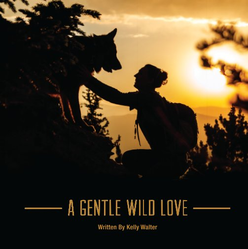 View A Gentle Wild Love - Hardcover by Kelly Walter