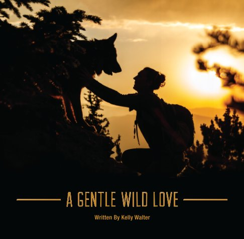 Ver A Gentle Wild Love - Softcover por Kelly Walter