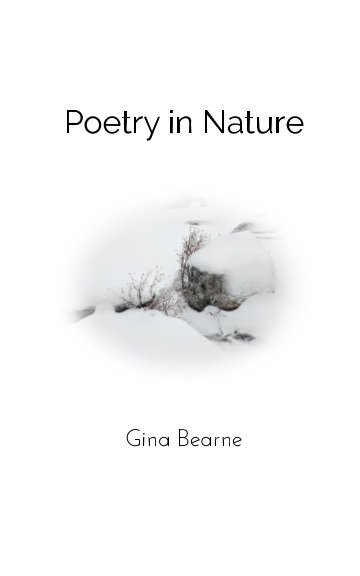 View Poetry in Nature by Gina Bearne