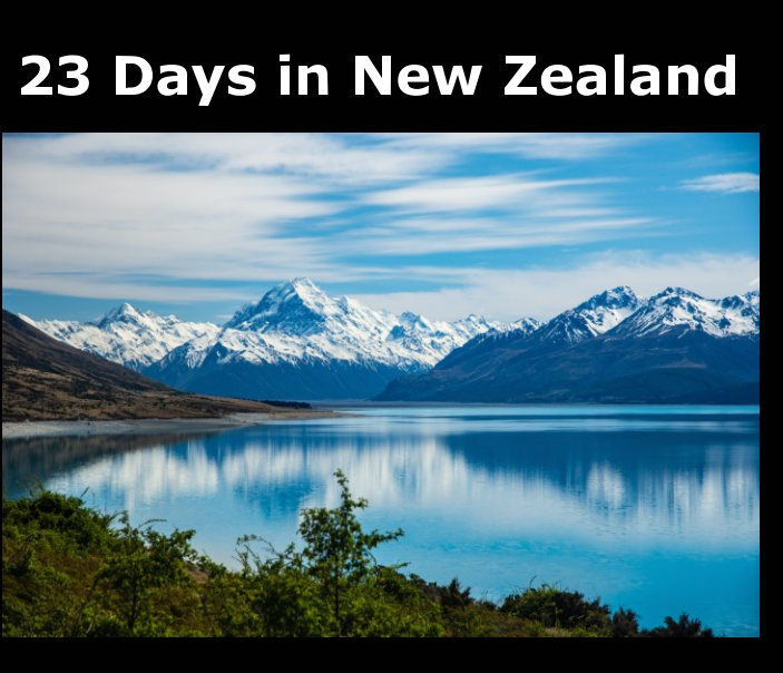 View 23 days in New Zealand by Robert Akester LRPS