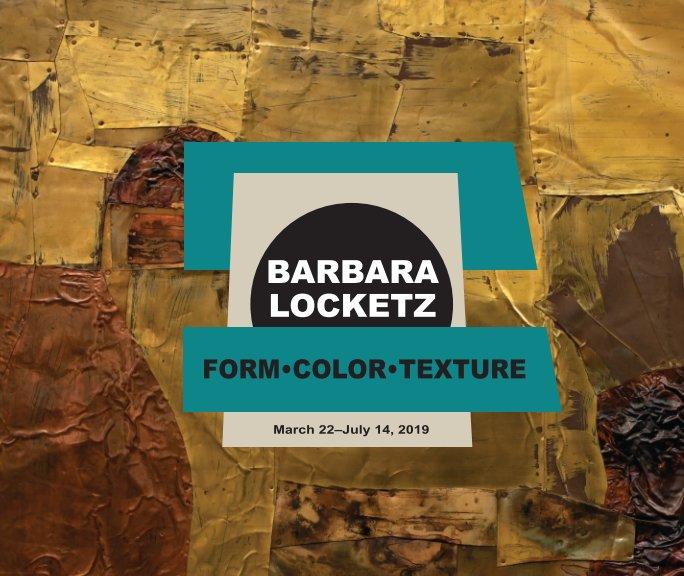 Visualizza Barbara Locketz—Form•Color•Texture di Stan Cuba and Hugh Grant